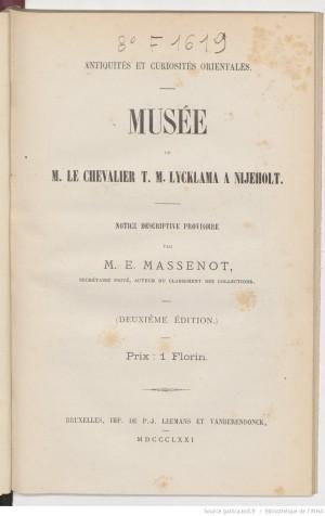 Musée de M. le chevalier T. M. Lycklama à Nijeholt - notice descriptive provisoire (2e éd.)