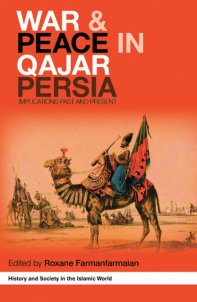 War and Peace in Qajar Persia - Roxane Farmanfarmaian